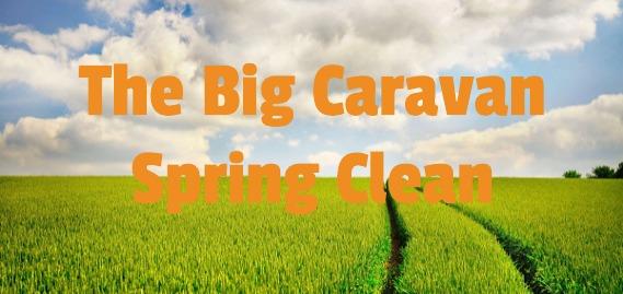 The Big Caravan Spring Clean