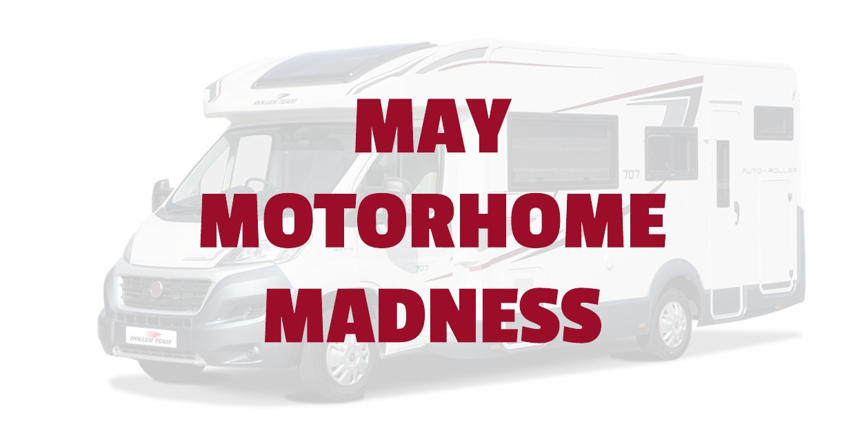 Join Our Motorhome Madness This May